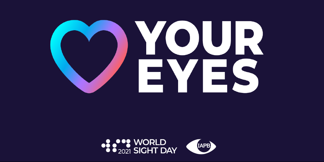 Love Your Eyes - World Sight Day 2021
